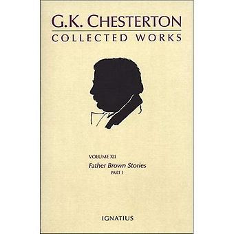 Samlade arbeten av G.K. Chesterton: Fader Brown berättelser: del I / oskuld fader Brown; Visdomens fader Brown; Donnington affären: 12