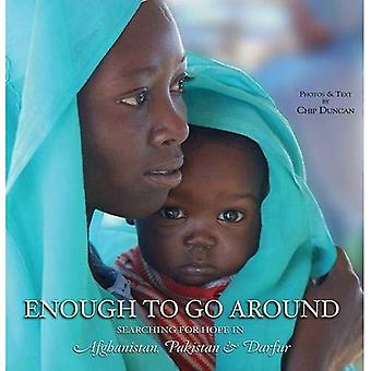 Enough to Go Around: Searching for Hope in Afghanistan, Pakistan and Darfur