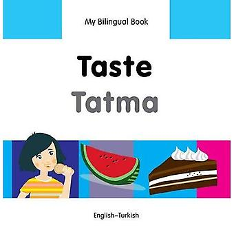 Mon livre bilingue - goût - turc-anglais (mes livres bilingues)
