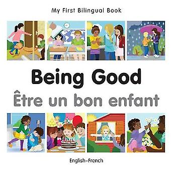 My First Bilingual Book  Being Good  Frenchenglish by Milet Publishing