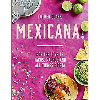 Mexicana!: For the Love of taco's, Nachos en alle dingen Fiesta