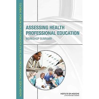 Arviointi terveydenhuollon ammatillinen koulutus: Workshop Yhteenveto