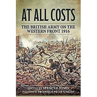 À tout prix: L'armée britannique sur le Front occidental 1916 (études militaires de Wolverhampton)