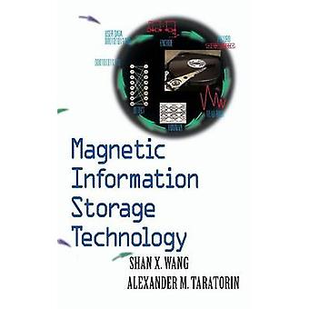 Magnetic Information Storage Technology A Volume in the Electromagnetism Series by Wang & Shan X.
