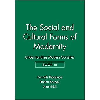 De sociala och kulturella formerna av moderniteten förstå moderna samhällen bok III av Hall & Stuart
