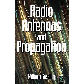 Radio Antennas and Propagation Radio Engineering Fundamentals by Gosling & W.