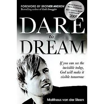 Vågar drömma om kan du se osynligt idag Gud kommer att göra det synligt i morgon av Van Der Steen & Mattheus