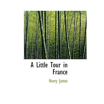 A Little Tour in France by James & Henry
