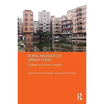 المهاجرين الريفيين في جيوب الصين الحضرية والعمران عابر طريق فولونج وو آند