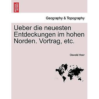 Ueber ダイ neuesten Entdeckungen im hohen ノルデン.Heer & オズワルドによる Vortrag など