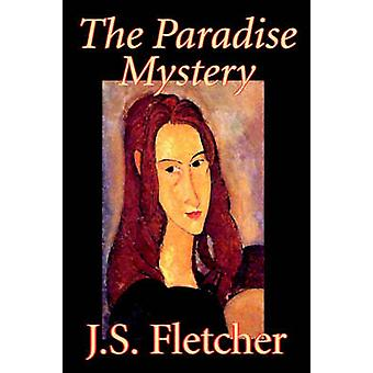 フレッチャーによって歴史的な j. s. フレッチャー フィクションのミステリー探偵・司法書士による楽園の謎