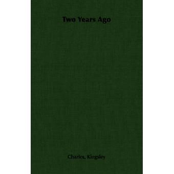 Two Years Ago by Kingsley & Charles