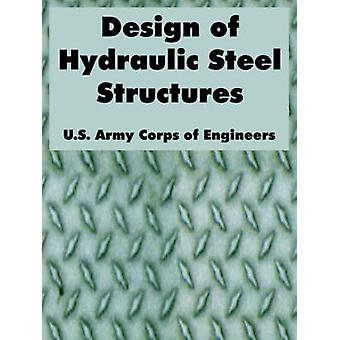 Design of Hydraulic Steel Structures by U.S. Army Corps of Engineers