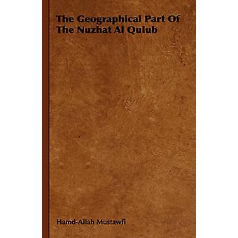 La partie géographique de la Nuzhat Al Qulub par HamdAllah Mustawfi & Mustawfi