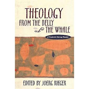 Theology from the Belly of the Whale by Rieger & Joerg