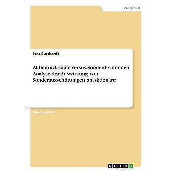 Aktienrckkufe versus Sonderdividenden. Analyse der Auswirkung von Sonderausschttungen ein Aktionre von Burchardt & Jens