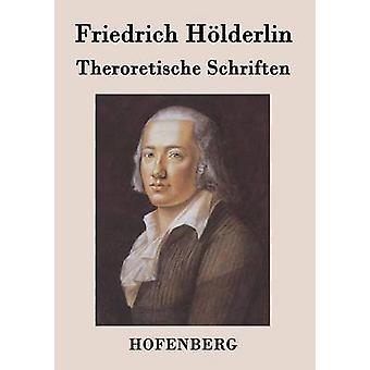 Theroretische Schriften by Friedrich Hlderlin