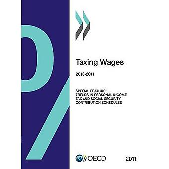 Taxing Wages 2011 by Oecd Publishing