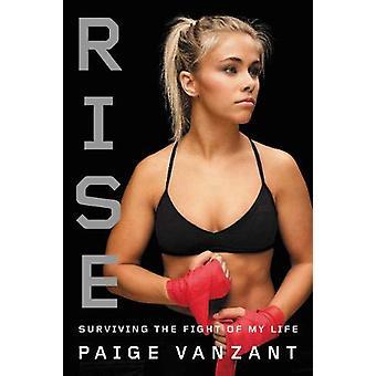 Steigen Sie-überleben den Kampf meines Lebens von Paige VanZant - 9780316472265