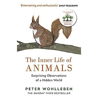 The Inner Life of Animals - Surprising Observations of a Hidden World