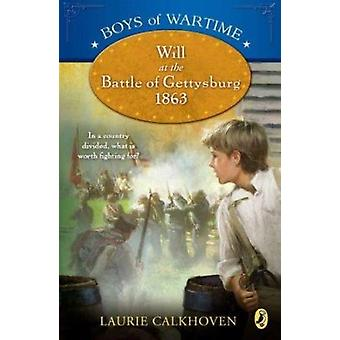Will at the Battle of Gettysburg 1863 by Laurie Calkhoven - 978014241