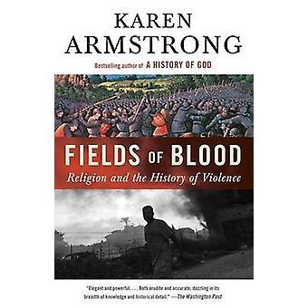 Fält av blod - Religion och historia av våld av Karen Armstr