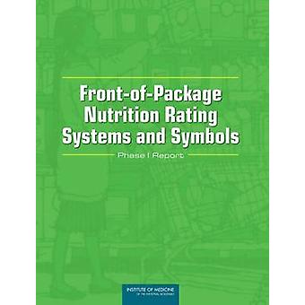 Front-of-Package Nutrition Rating Systems and Symbols - Phase I Report