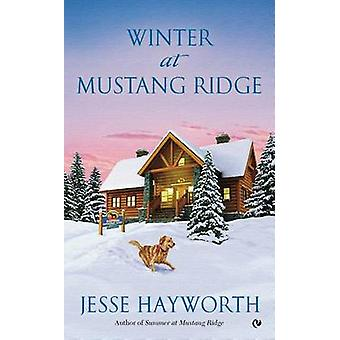 Winter at Mustang Ridge by Jesse Hayworth - 9780451419156 Book
