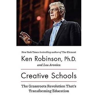 Creative Schools - The Grassroots Revolution That's Transforming Educa