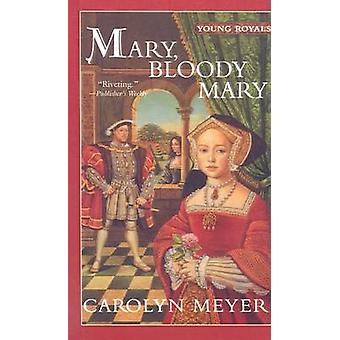 Mary - Bloody Mary by Carolyn Meyer - 9780756905149 Book