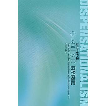 Dispensationalism by Charles C Ryrie - 9780802421890 Book