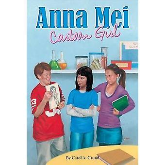 Anna Mei - Cartoon Girl by Carol A Grund - 9780819807885 Book
