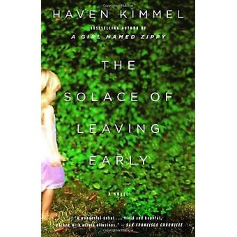 The Solace of Leaving Early by Haven Kimmel - 9781400033348 Book