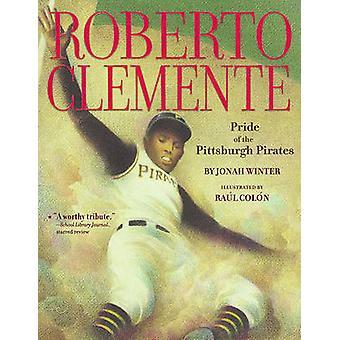 Roberto Clemente - stolthet av Pittsburgh piratkopierar av Jonah Winter - R