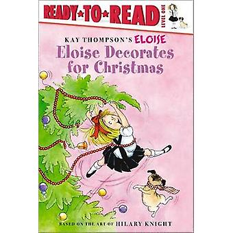Eloise Decorates for Christmas by Lisa McClatchy - Tammie Lyon - 9781