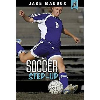 Soccer Step-Up by Jake Maddox - 9781496536792 Book