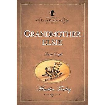 The Original Elsie Dinsmore Collection - v. 8 - Grandmother Elsie by Ma