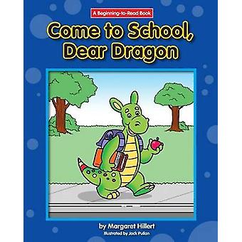 Come to School - Dear Dragon by Margaret Hillert - 9781603578776 Book