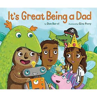 It's Great Being A Dad by Dan Bar-el - Gina Perry - 9781770496057 Book