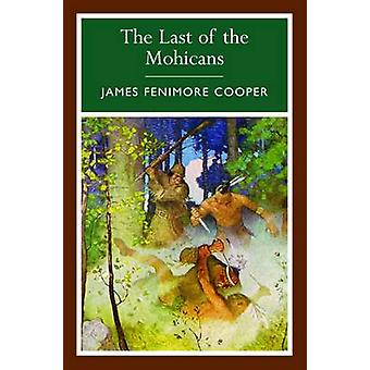 The Last of the Mohicans by James Fenimore Cooper - 9781848373143 Book