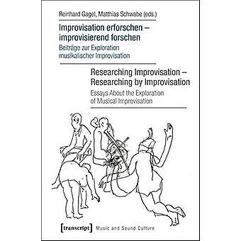 Improvisation Erforschen Improvisierend Forschen / Researching Improv