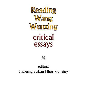 Reading Wang Wenxing: Critical Essays (Cornell East Asia)