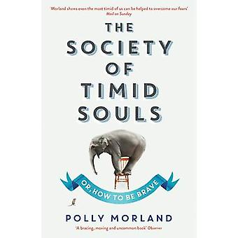 The Society of Timid Souls Or How to be Brave par Polly Morland