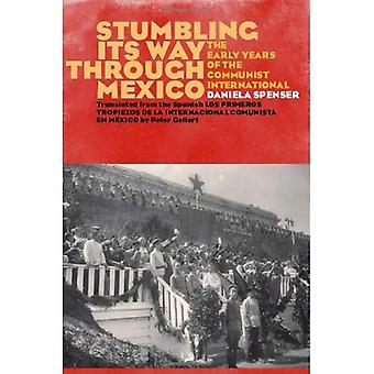 Stumbling Its Way Through Mexico: The Early Years of the Communist International