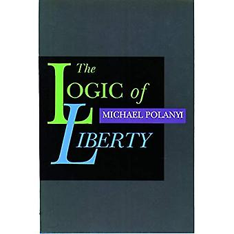 The Logic of Liberty: Reflections and Rejoiners: Reflections and Rejoinders