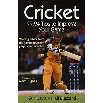 Cricket: 99.94 Tips to Improve Your Game (Paperback) by Davis Ken Buszard Neil