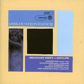 Dislokation Dance - midnat Shift + singler [CD] USA importerer