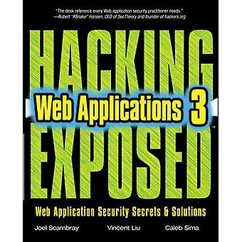 Hacking Exposed Web Applications by Joel Scambray & Vincent Liu & Caleb Sima