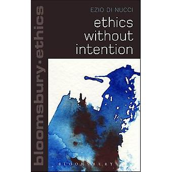 Ethics without Intention by Ezio Di Nucci