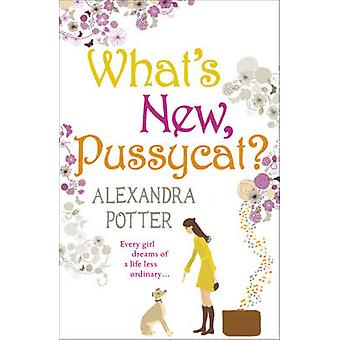 What's New - Pussycat? by Alexandra Potter - 9780340919606 Book